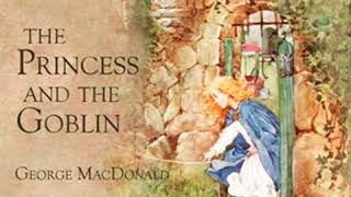 The Princess and the Goblin by George Macdonald | Unabridged Audiobook Full