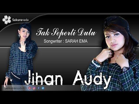 Jihan Audy Tak Seperti Dulu Official Mv