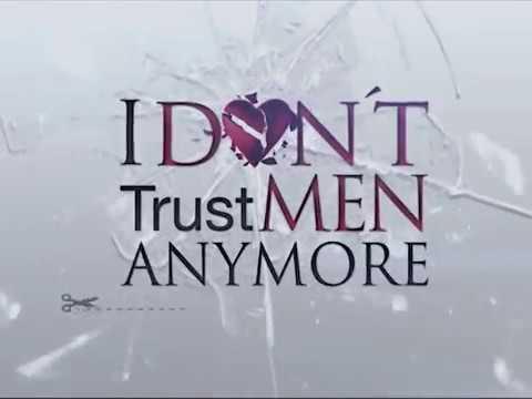 I DONT TRUST MEN ANYMORE PREMIERE DATE PLUG