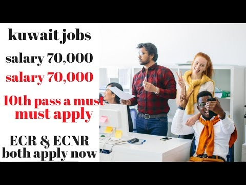 100% Free jobs in Kuwait   10th pass apply now / kuwait jobs