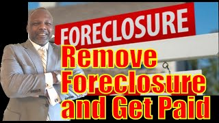 HOW TO REMOVE A FORECLOSURE OFF CREDIT REPORTS AND GET PAID BY THE LENDER