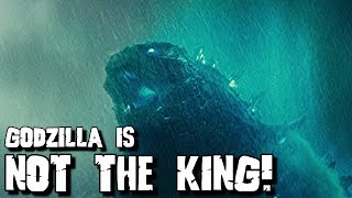 Godzilla Is Not The King Of The Monsters - Godzilla King Of The Monsters