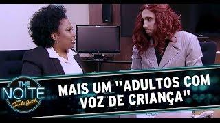 The Noite (03/11/14) - Adultos com voz de criança porque fica engraçado