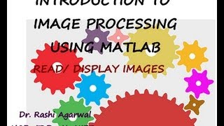 Introduction to Image processing toolbox of Matlab