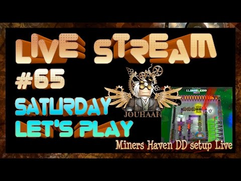 Live Stream #65 - with jouhaan and friends - Miners Haven DD setup 2