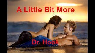 A Little Bit More    Dr  Hook   With Lyrics
