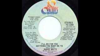 Barry White - (For You) I'll Do For You Anything You Want Me To