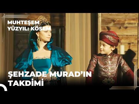 Muhteşem Yüzyıl Kösem 30.Bölüm | Şehzade Murad'ın takdimi
