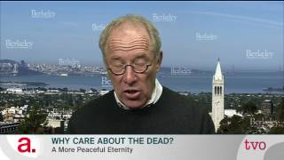 Thomas Laqueur: Why Care About the Dead?