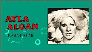Ayla Algan / Kara Katar
