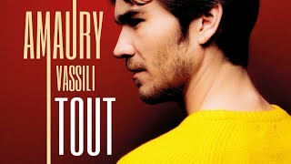Amaury Vassili   Tout (Lyrics Video)