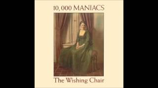 10,000 Maniacs - Scorpio Rising The Wishing Chair