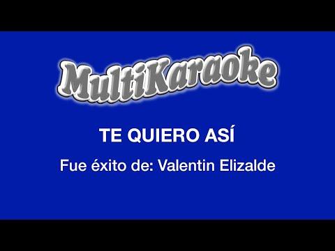 Te quiero así Valentin Elizalde