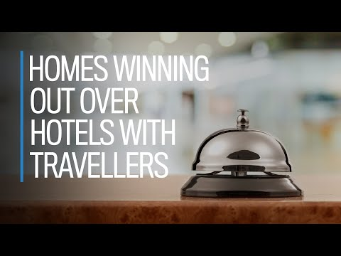 Homes are winning out over hotels for travellers