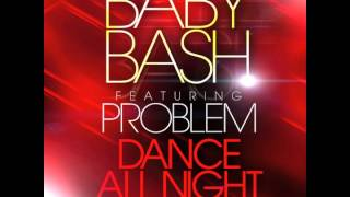 Baby Bash feat. Problem - Dance All Night Instrumental OFFICIAL VERSION