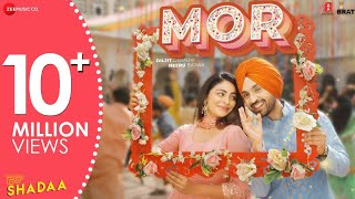 MOR - SHADAA | Diljit Dosanjh | Neeru Bajwa | | New Punjabi Bhangra Song 2019