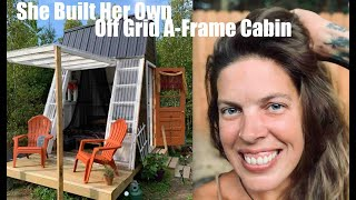 Womans Solo Build- Off Grid Tiny A Frame Cabin For Only $900!