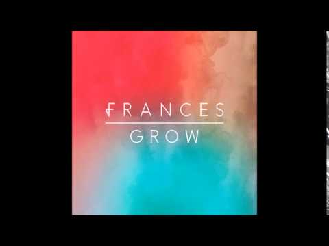 Grow (2015) (Song) by Frances
