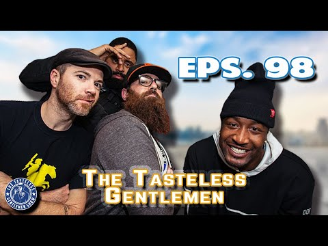 The Tasteless Gentlemen – Episode 98