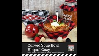 Curved Soup Bowl Hot Pad Cozy Tutorial