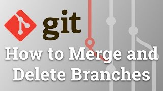 Learn Git from Scratch - How to Merge and Delete Branches