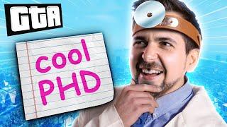 MY PHD IS USELESS! | GTA 5
