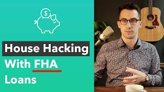 Start Investing Easily With An FHA Loan (House Hacking and FHA Investment Properties)