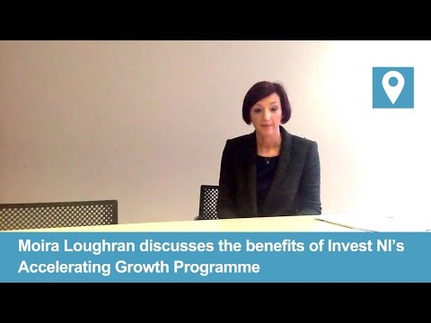 Video Moira Loughran | Invest NI | Benefits of the Accelerating Growth Programme