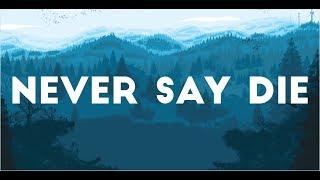 CHVRCHES - Never Say Die (Lyrics)