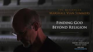 Marshall Vian Summers | Finding God Beyond Religion