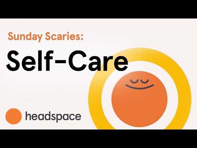 Sunday Scaries | A Mini-Meditation on Self-Care
