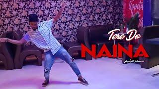 Tere Do Naina Dance | Ankit Tiwari | Filter Fresh | Cover By Kartik Sharma | @kartiksdance
