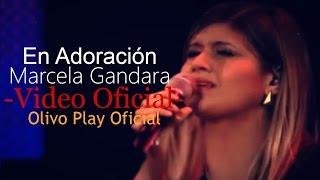Anhelo Tu Presencia - Marcela Gandara - En Adoración [Video Oficial]