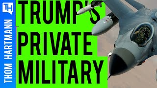 Will Trump Sell Out To Private Military Contractors?