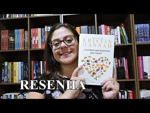AS COISAS QUE FAZEMOS POR AMOR por Kristin Hannah | DICA DE LEITURA - Entre Histórias