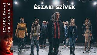 Szarka Tamás feat. Felvidék Allstars: Északi szívek (videó)