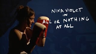 Nina Violet - All Or Nothing At All [Official Video]