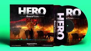 Bosco Tones  Hero (official Audio