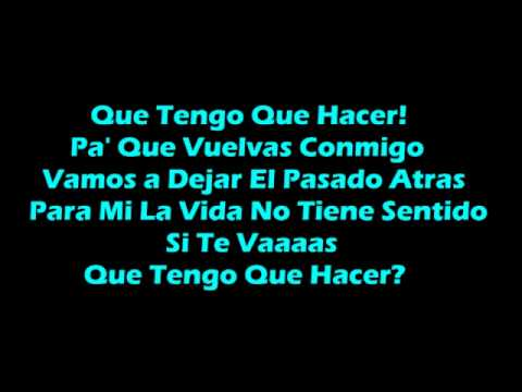 Que Tengo Que Hacer? - Daddy Yankee (with lyrics)
