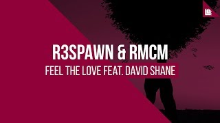 R3SPAWN & RMCM feat. David Shane - Feel The Love [FREE DOWNLOAD]