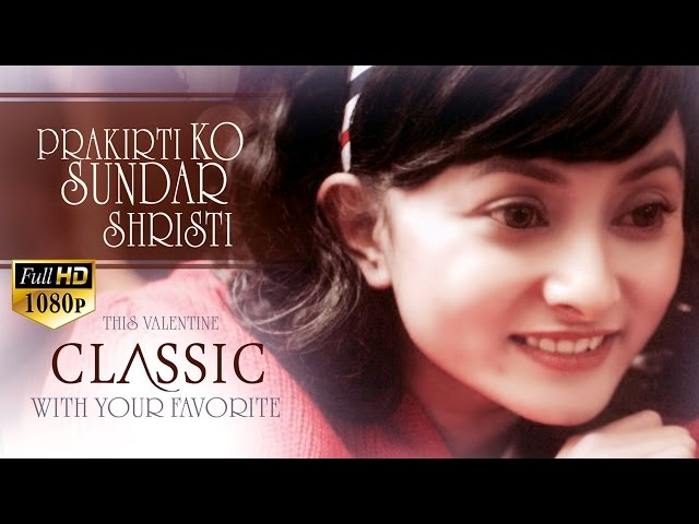 Thumnail of 'Prakriti ko Sundar Shristi' New Song of Movie 'Classic' HD