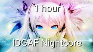 | Nightcore | ~ IDGAF ~ [1 Hour]