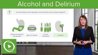 Alcohol and Delirium – Psychiatry | Lecturio