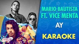 Mario Bautista + Vice Menta    AY! (Karaoke) | Canto Yo