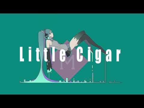 Little Cigar / 初音ミク 【Hatsune Miku】