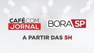 [AO VIVO] CAFÉ COM JORNAL E BORA SP - 28/02/2020