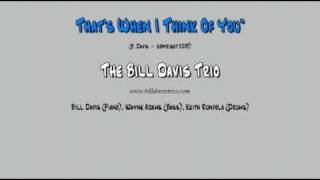 Bill Davis Trio That's When I Think of You