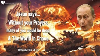 MANY OF YOU WOULD BE DEAD & THE WORLD IN CHAOS WITHOUT YOUR PRAYERS ❤️ Love Letter from Jesus