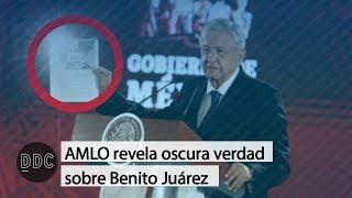 DDC / AMLO Revela Oscura Verdad De Benito Juárez