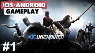DC UNCHAINED ANDROID / iOS GAMEPLAY - #1